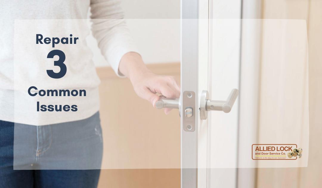 Repair 2 Common Door Knob Issues