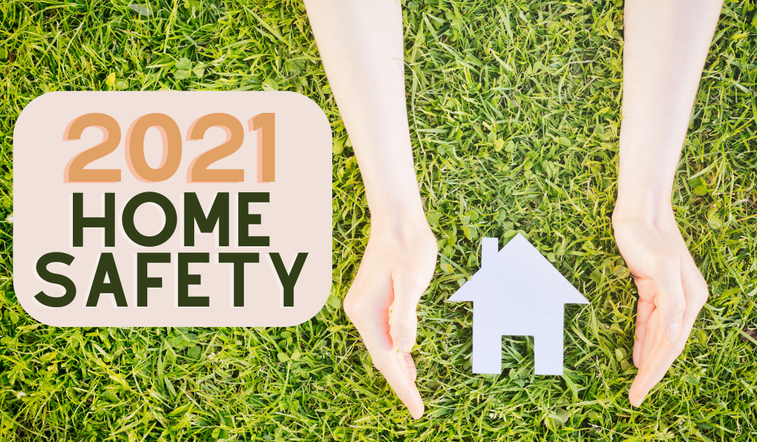 How to Make Your Home Safer in 2021